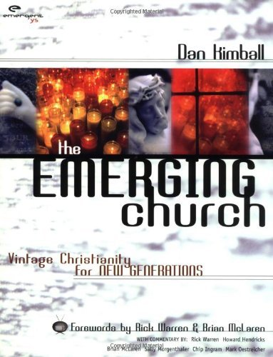 Dan Kimball The Emerging Church Vintage Christianity For New Generations