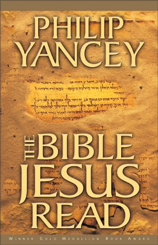 Philip Yancey The Bible Jesus Read
