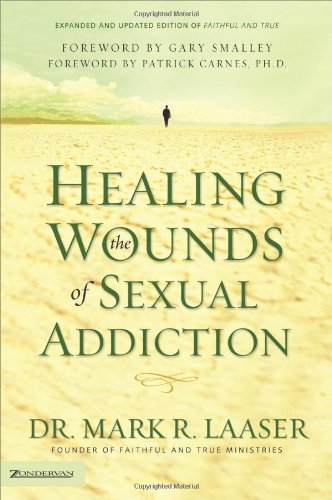 Mark Laaser Healing The Wounds Of Sexual Addiction Revised