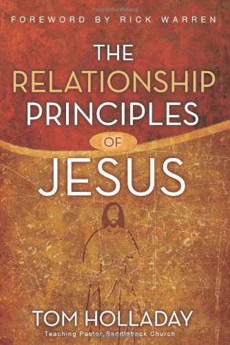 Tom Holladay The Relationship Principles Of Jesus