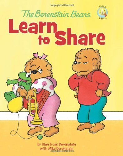 Stan And Jan Berenstain W. The Berenstain Bears Learn To Share