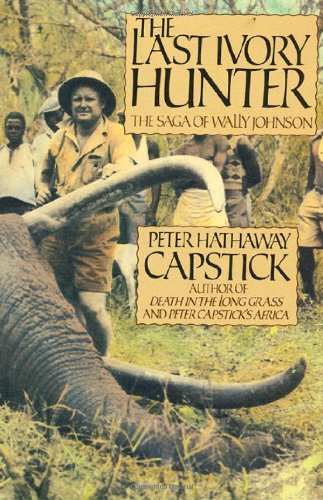Peter Hathaway Capstick The Last Ivory Hunter