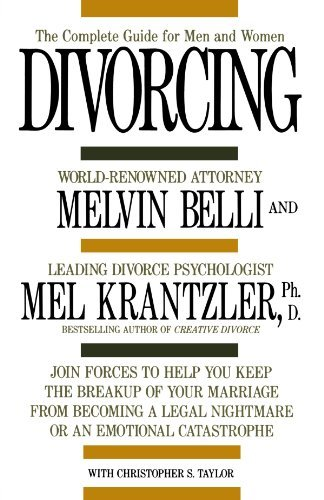 Melvin M. Belli Divorcing The Complete Guide For Men And Women 0004 Edition;