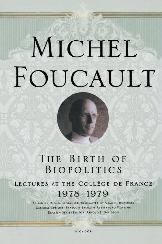 Michel Foucault The Birth Of Biopolitics Lectures At The Coll?ge De France 1978 1979