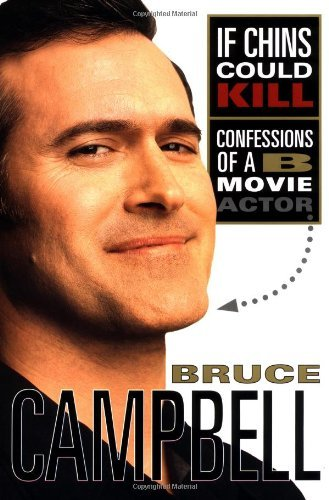 bruce-campbell-if-chins-could-kill-confessions-of-a-b-movie-actor