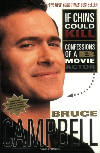 Bruce Campbell If Chins Could Kill Confessions Of A B Movie Actor