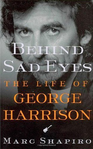 Marc Shapiro Behind Sad Eyes Life Of George Harrison