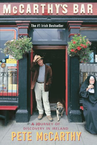 Pete Mccarthy Mccarthy's Bar A Journey Of Discovery In Ireland