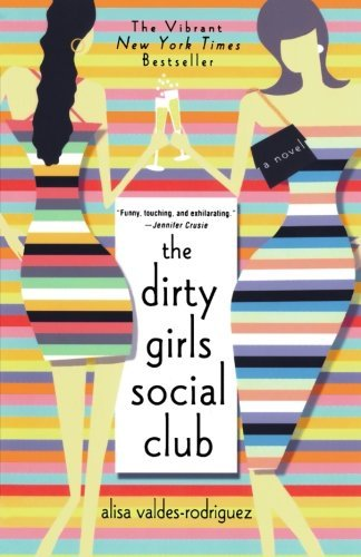 Alisa Valdes Rodriguez The Dirty Girls Social Club