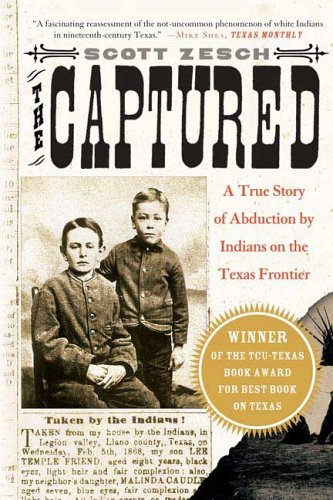 scott-zesch-the-captured-a-true-story-of-abduction-by-indians-on-the-texas