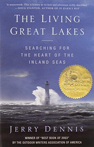 Jerry Dennis The Living Great Lakes Searching For The Heart Of The Inland Seas