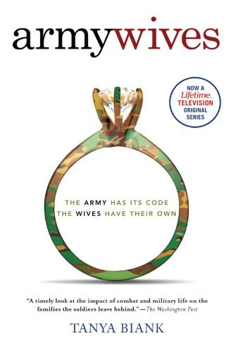 Tanya Biank Army Wives The Unwritten Code Of Military Marriage