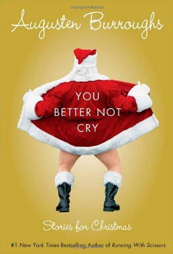 augusten-burroughs-you-better-not-cry-stories-for-christmas
