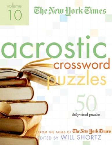 New York Times The New York Times Acrostic Puzzles Volume 10 50 Engaging Acrostics From The Pages Of The New Y