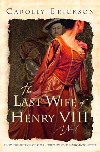 carolly-erickson-last-wife-of-henry-viii
