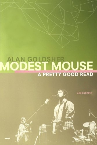 Goldsher Alan Modest Mouse A Pretty Good Read