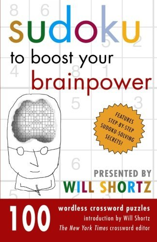 Will Shortz Sudoku To Boost Your Brainpower Presented By Will 100 Wordless Crossword Puzzles