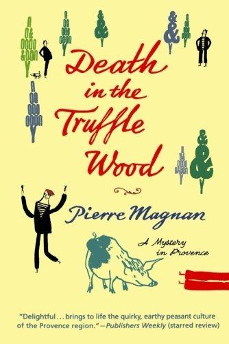 Pierre Magnan Death In The Truffle Wood