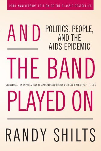 Randy Shilts And The Band Played On Politics People And The Aids Epidemic 0020 Edition;anniversary