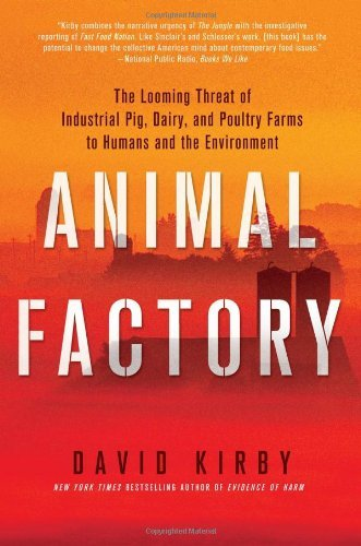david-kirby-animal-factory-the-looming-threat-of-industrial-pig-dairy-and