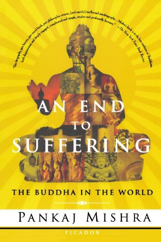pankaj-mishra-an-end-to-suffering-the-buddha-in-the-world