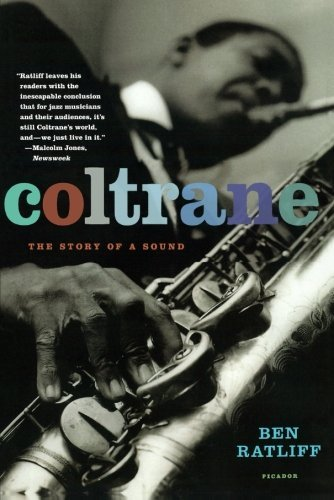 Ben Ratliff Coltrane The Story Of A Sound
