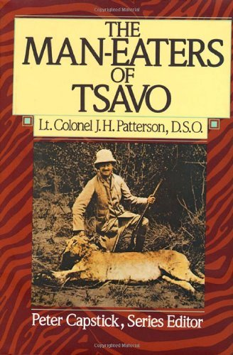 J. H. Patterson The Man Eaters Of Tsavo 0002 Edition;