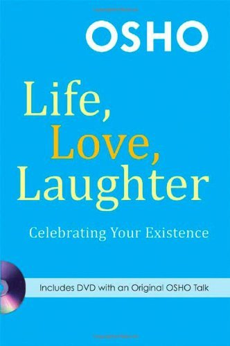 Osho Life Love Laughter Celebrating Your Existence [with Dvd]