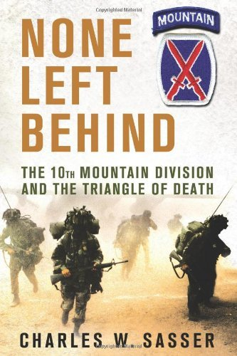 Charles W. Sasser None Left Behind The 10th Mountain Division And The Triangle Of De