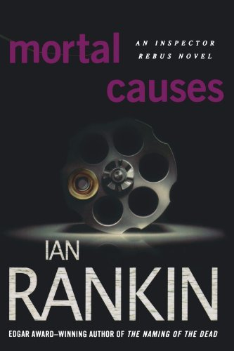 Ian Rankin Mortal Causes An Inspector Rebus Novel