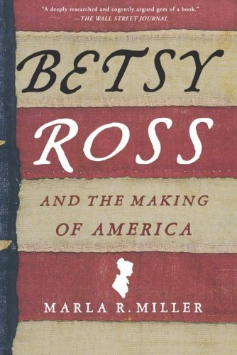 Marla R. Miller Betsy Ross And The Making Of America