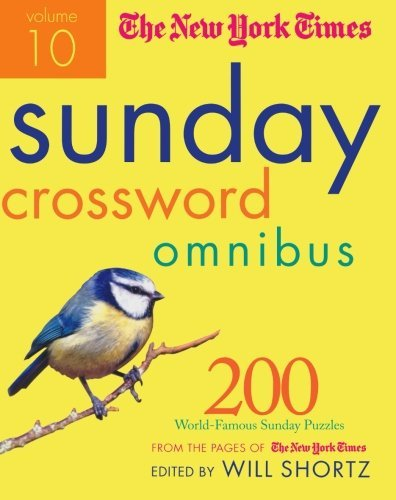 New York Times The New York Times Sunday Crossword Omnibus Volume 200 World Famous Sunday Puzzles From The Pages Of