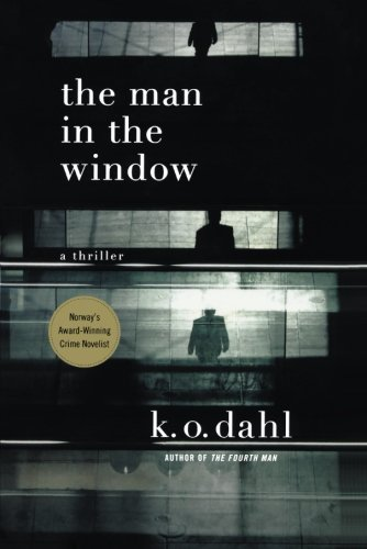 K. O. Dahl The Man In The Window A Thriller