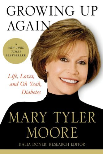 Mary Tyler Moore Growing Up Again Life Loves And Oh Yeah Diabetes