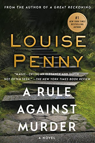 Louise Penny A Rule Against Murder A Chief Inspector Gamache Novel