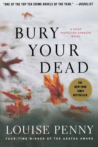 Louise Penny Bury Your Dead A Chief Inspector Gamache Novel
