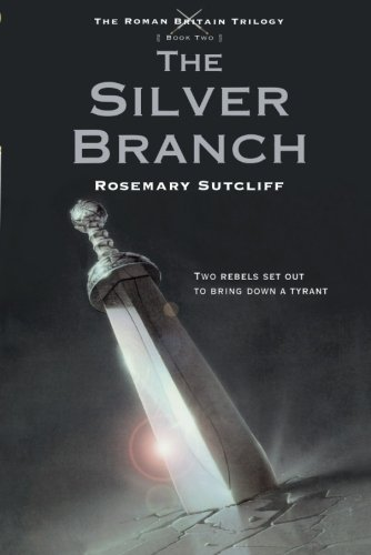Rosemary Sutcliff The Silver Branch