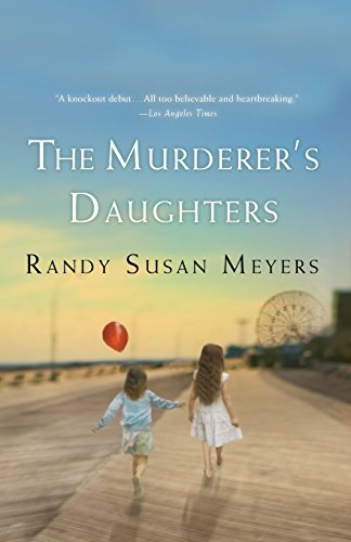 Randy Susan Meyers The Murderer's Daughters