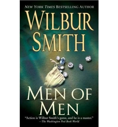 Wilbur Smith Men Of Men