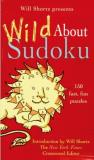 Will Shortz Will Shortz Presents Wild About Sudoku 150 Fast Fun Puzzles