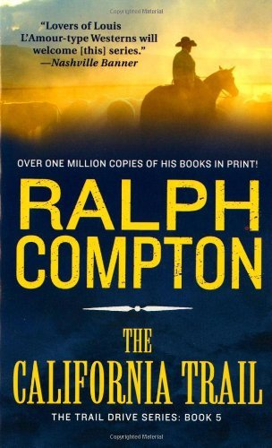 Ralph Compton The California Trail The Trail Drive Book 5