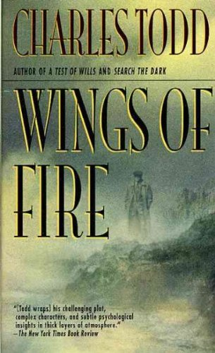 Charles Todd Wings Of Fire An Inspector Ian Rutledge Mystery