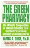 James A. Duke The Green Pharmacy The Ultimate Compendium Of Natural Remedies From
