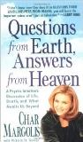 Char Margolis Questions From Earth Answers From Heaven A Psychic Intuitive's Discussion Of Life Death