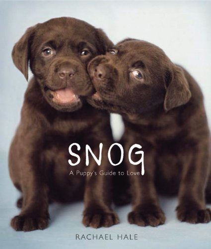 Rachael Hale Snog A Puppy's Guide To Love