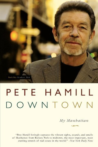 Pete Hamill Downtown My Manhattan