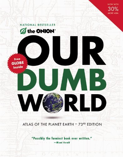The Onion Inc Our Dumb World Atlas Of The Planet Earth 0073 Edition;