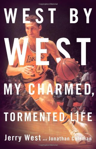 Jerry West West By West My Charmed Tormented Life