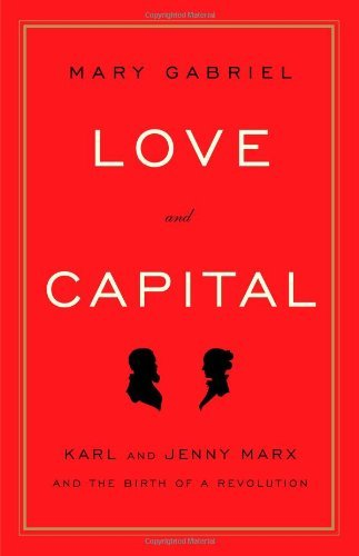 mary-gabriel-love-and-capital-karl-and-jenny-marx-and-the-birth-of-a-revolution
