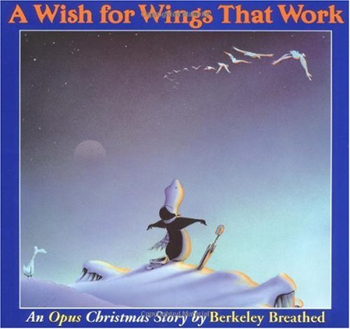 Berkeley Breathed A Wish For Wings That Work An Opus Christmas Story